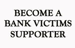 Become the next Bank Victims Supporter
