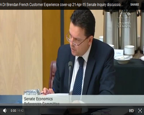 CBA Dr Brendan French Customer Experience cover-up 21-Apr-15 Senate Inquiry discussion....