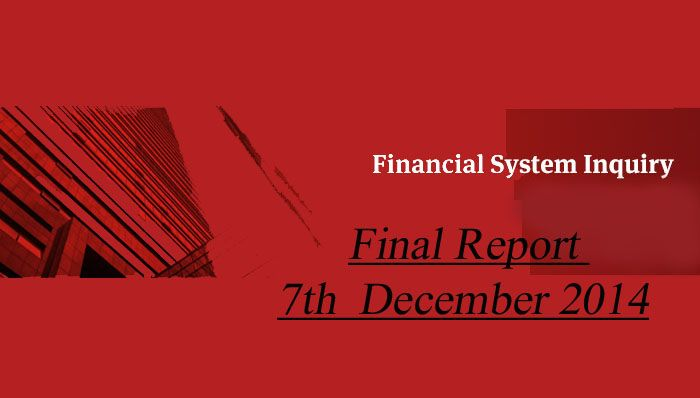 Financial System Inquiry Final Report 7th December 2014