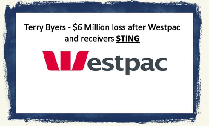 Terry Byers complaint about Westpac, Insolvency Turnaround Solutions (ITS) and Julie Williams as Receiver Manager of my affairs.