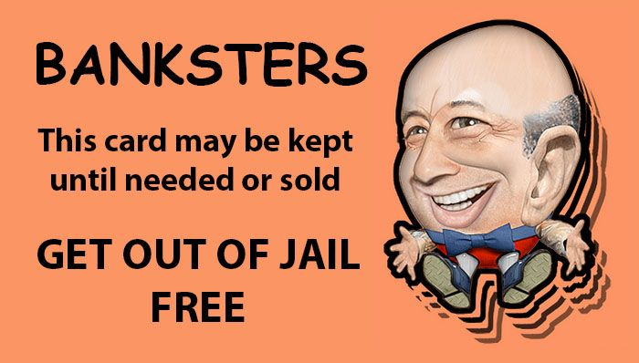 Banksters - Get Out of Jail (image by DonkeyHotey)