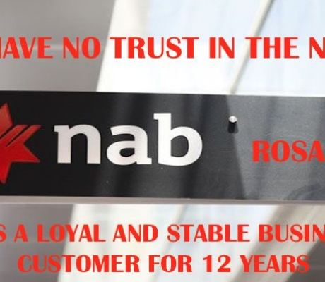 The NAB say they are trying to build Trust in the Community and be 'More than Money' : THIS IS CLEARLY NOT THE CASE