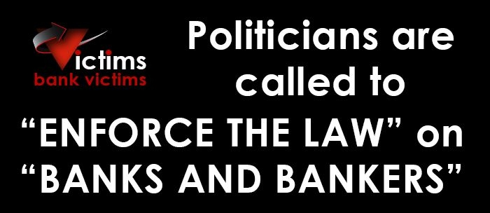 "Politicians are called to ""Enforce the Law"" on ""Banks and Bankers"""